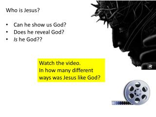 Who is Jesus? Can he show us God? Does he reveal God? Is  he God??