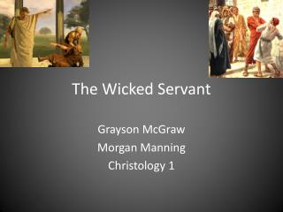 The Wicked Servant