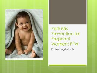 Pertussis Prevention for Pregnant Women: P 3 W
