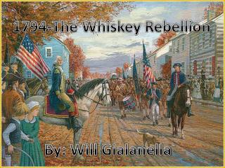 1794-The Whiskey Rebellion