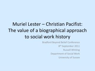 Bradford Beyond  B elief Conference 8 th  September 2011 Russell Whiting Department of Social Work