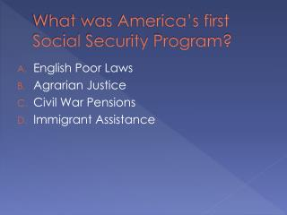 What was  America's  first Social Security Program?