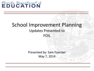 School Improvement Planning Updates Presented to FOIL
