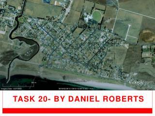 Task 20- By Daniel Roberts