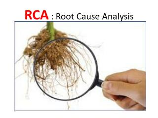 RCA  : Root Cause Analysis