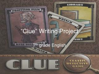 """Clue"" Writing Project"