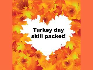 Turkey day skill packet!