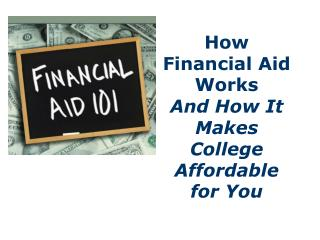 How Financial Aid Works And How It Makes College Affordable for You
