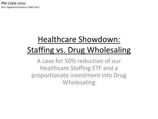 Healthcare Showdown: Staffing vs. Drug Wholesaling