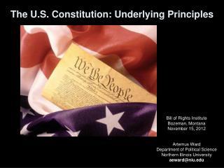 The U.S. Constitution: Underlying Principles