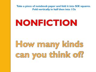 NONFICTION How many kinds c an you think of?