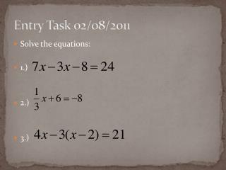 Entry Task 02/08/2011