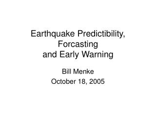 Earthquake Predictibility, Forcasting and Early Warning