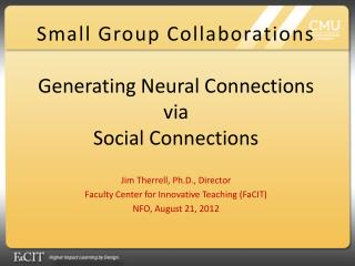 Small Group Collaborations Generating Neural Connections via Social Connections