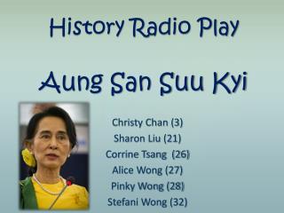 History Radio Play Aung San Suu Kyi