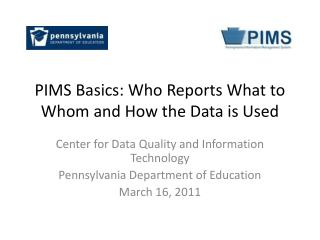 PIMS Basics: Who Reports What to Whom and How the Data is Used