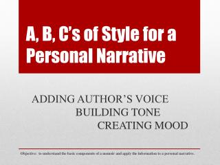 A, B, C�s of Style for a Personal Narrative