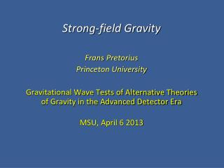 Strong-field Gravity