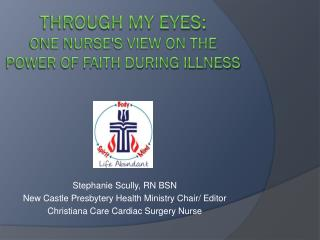 Through my eyes: one nurse's View on the power of Faith During Illness