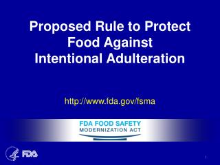 Proposed Rule to Protect Food Against  Intentional Adulteration