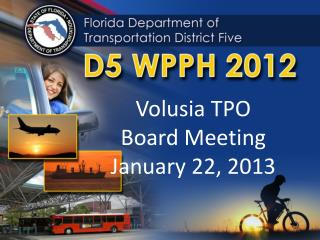 Volusia  TPO  Board Meeting January 22, 2013