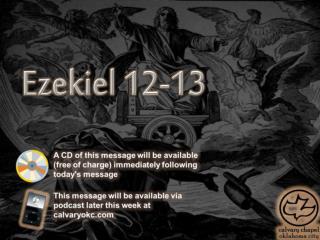 Ezekiel  12-13