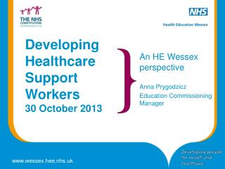 Developing Healthcare Support Workers 30 October 2013