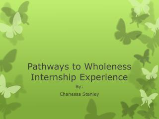 Pathways to Wholeness Internship Experience
