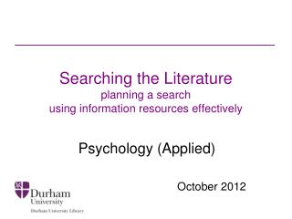 Searching the Literature planning a search using information resources effectively