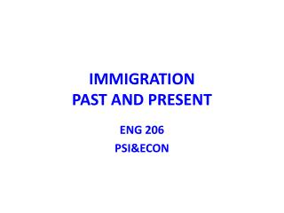 IMMIGRATION  PAST AND PRESENT