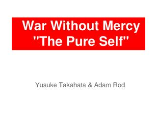 "War Without Mercy ""The Pure Self"""
