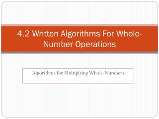 4.2 Written Algorithms For Whole-Number Operations