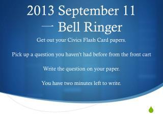 2013 September  11 一  Bell Ringer