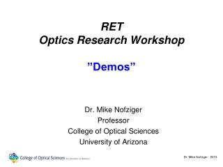 "RET Optics Research Workshop ""Demos"""