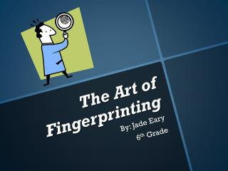 The Art of Fingerprinting