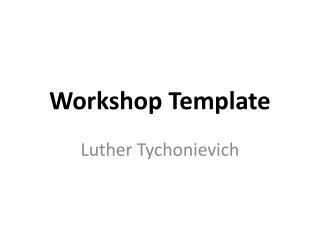 Workshop Template