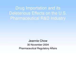 Drug Importation and its Deleterious Effects on the U.S. Pharmaceutical RD Industry