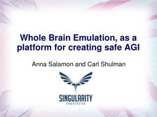 Whole Brain Emulation, as a platform for creating safe AGI
