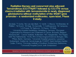 Presented By Wolfgang Wick at 2014 ASCO Annual Meeting