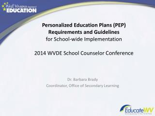 Dr. Barbara Brady Coordinator, Office of Secondary Learning