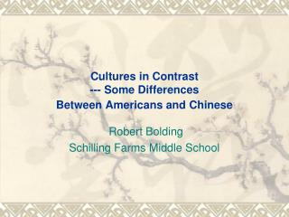 Cultures in Contrast  --- Some Differences Between Americans and Chinese
