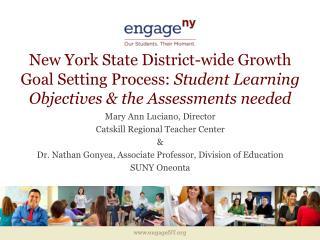 Mary Ann Luciano, Director Catskill Regional Teacher Center &