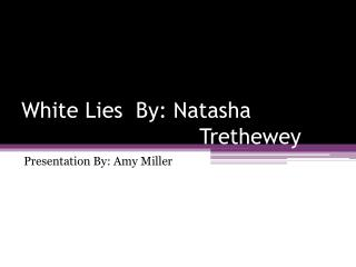White Lies  By: Natasha  Trethewey