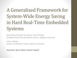 A Generalized Framework for System-Wide Energy Saving in Hard Real-Time Embedded Systems