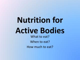 Nutrition for Active Bodies