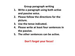 Group paragraph writing Write a paragraph using both active and passive voice.