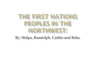 The First Nations Peoples in the Northwest: