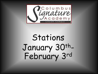 Stations  January 30 th -February 3 rd