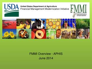 FMMI Overview - APHIS June  2014