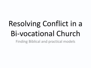Resolving Conflict in a  Bi-vocational Church